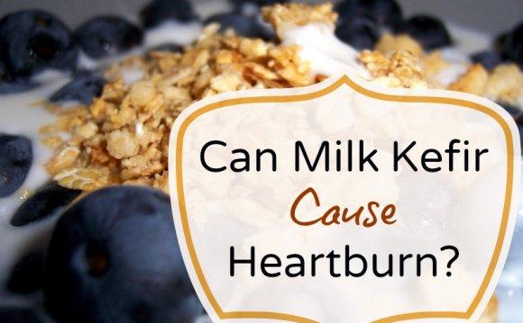 Can-milk-kefir-cause-heartburn.jpg