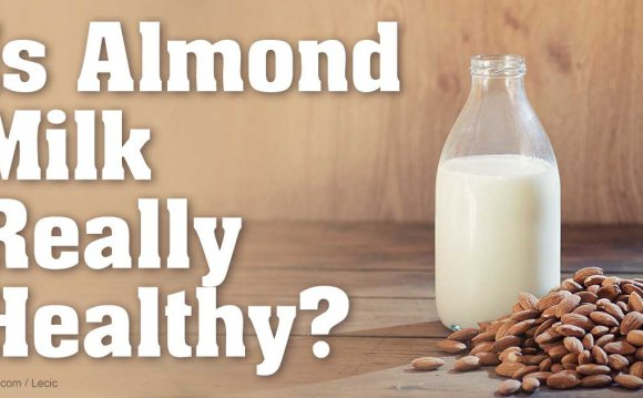 Is Almond Milk Really Healthy?