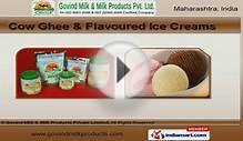 Dairy Products by Govind Milk & Milk Products Private