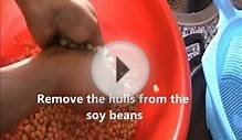 How To Make Soy (soya) Beans Milk Powder From The Scratch.wmv