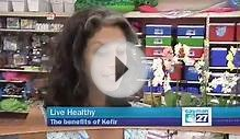 Live Healthy - Benefits of Kefir